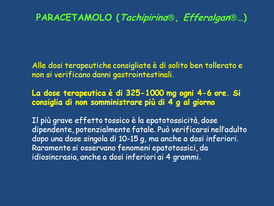PARACETAMOLO (Tachipirina , Efferalgan  …) Alle dosi terapeutiche consigliate è di solito ben tollerato e non si verificano danni gastrointestinali.