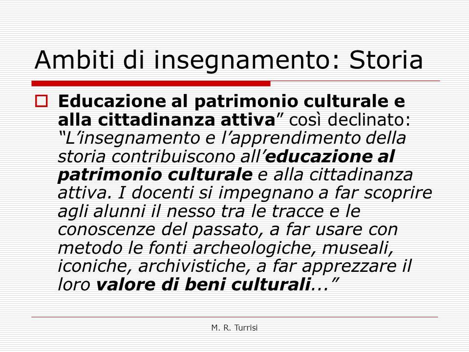 """M. R. Turrisi Ambiti di insegnamento: Storia  Educazione al patrimonio culturale e alla cittadinanza attiva"""" così declinato: """"L'insegnamento e l'appr"""