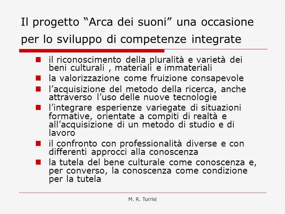 """M. R. Turrisi Il progetto """"Arca dei suoni"""" una occasione per lo sviluppo di competenze integrate il riconoscimento della pluralità e varietà dei beni"""