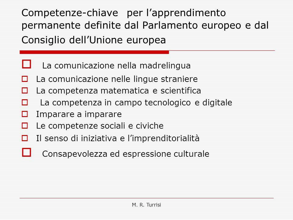 M. R. Turrisi Competenze-chiave per l'apprendimento permanente definite dal Parlamento europeo e dal Consiglio dell'Unione europea  La comunicazione