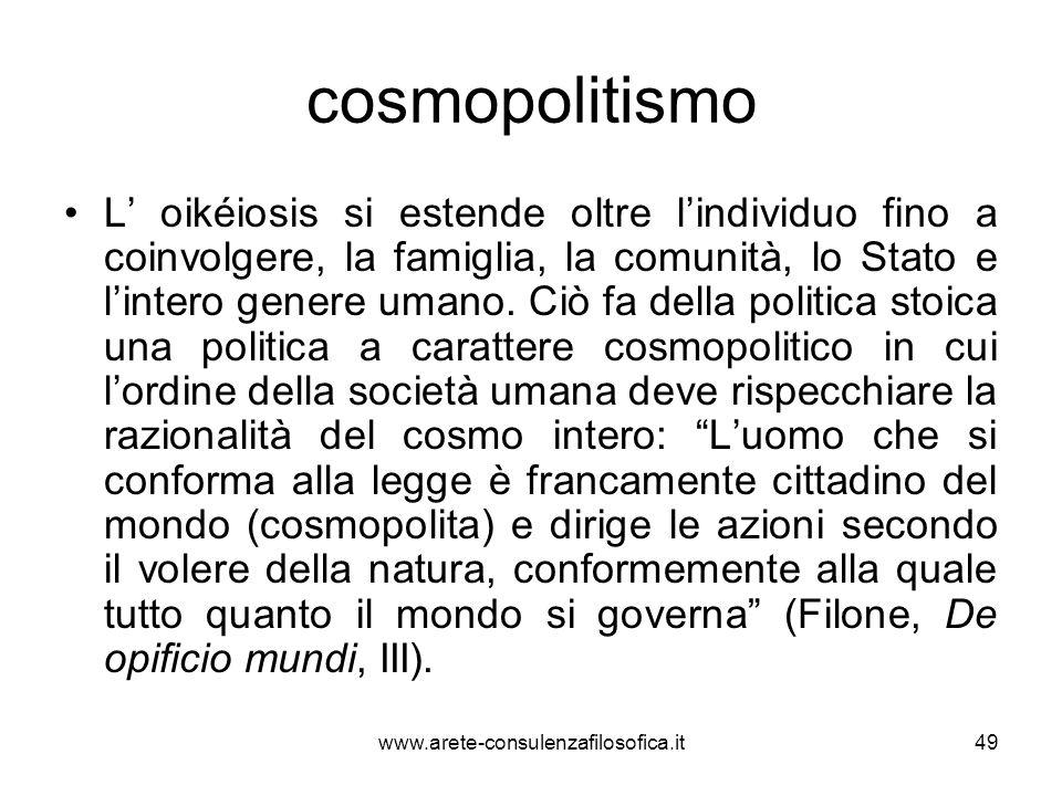 cosmopolitismo L' oikéiosis si estende oltre l'individuo fino a coinvolgere, la famiglia, la comunità, lo Stato e l'intero genere umano. Ciò fa della