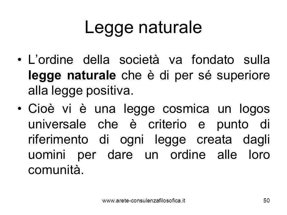 Legge naturale L'ordine della società va fondato sulla legge naturale che è di per sé superiore alla legge positiva. Cioè vi è una legge cosmica un lo