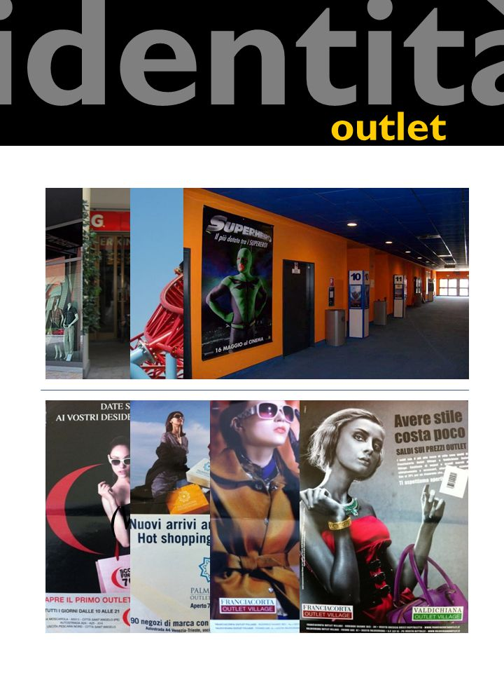 outlet identità Spazio (Shopping e Intrattenimento) Pubblicità (Valorizzazione critica)