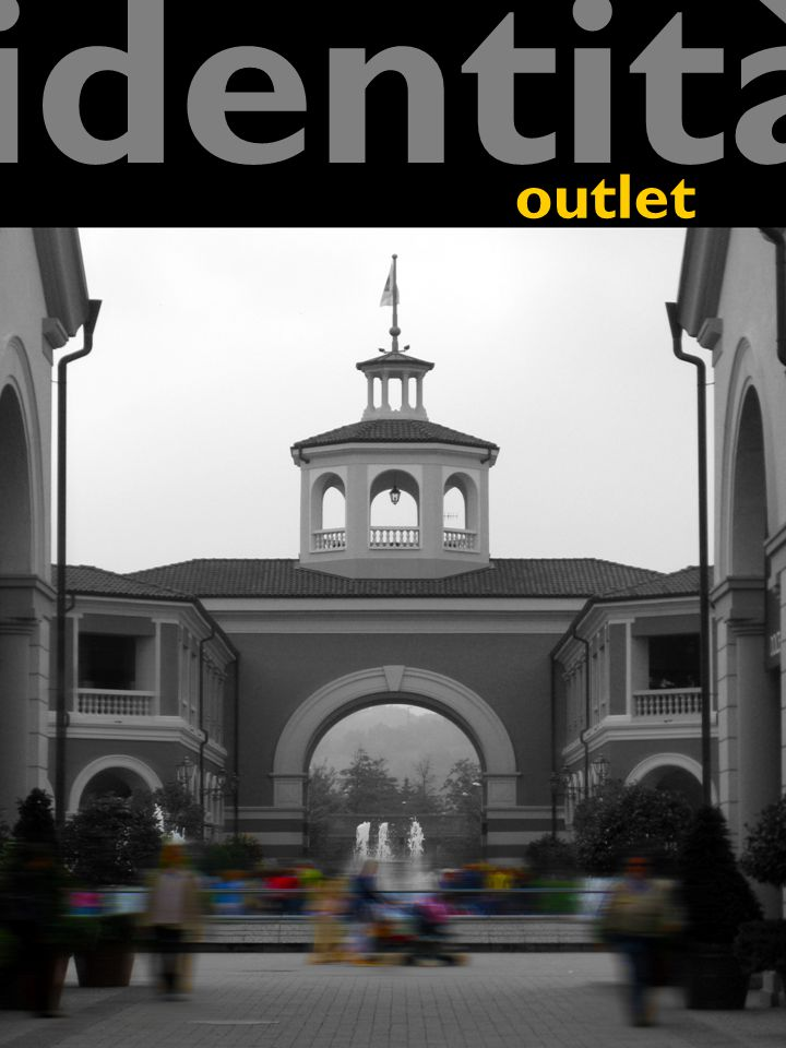 outlet identità Da nonluogo… … a superluogo