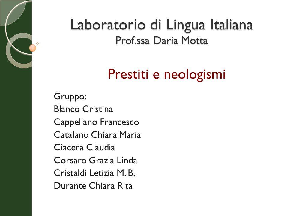 Laboratorio di Lingua Italiana Prof.ssa Daria Motta Gruppo: Blanco Cristina Cappellano Francesco Catalano Chiara Maria Ciacera Claudia Corsaro Grazia