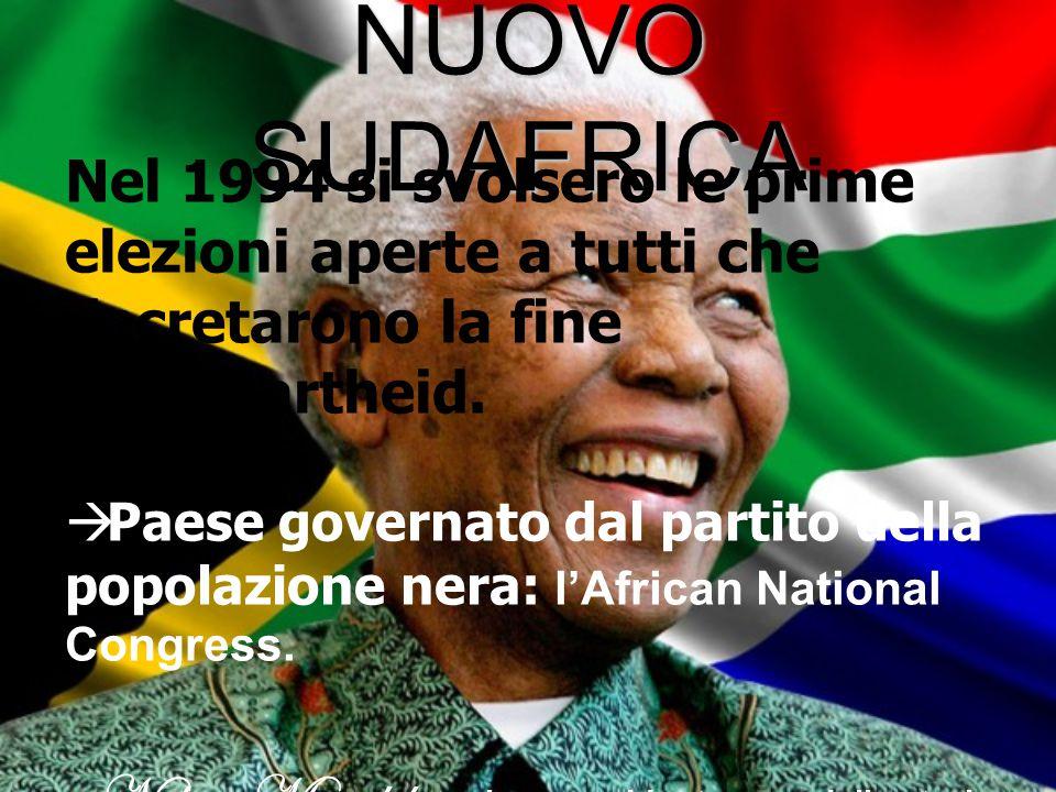 NUOVO SUDAFRICA Nel 1994 si svolsero le prime elezioni aperte a tutti che decretarono la fine dell'apartheid.  Paese governato dal partito della popo