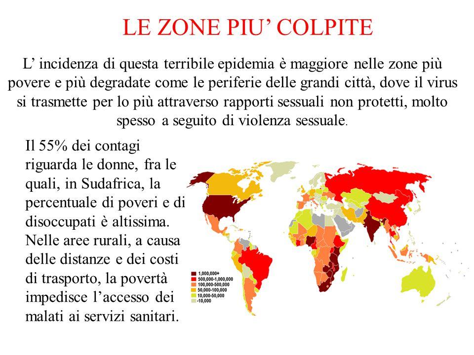 LE ZONE PIU' COLPITE L' incidenza di questa terribile epidemia è maggiore nelle zone più povere e più degradate come le periferie delle grandi città,