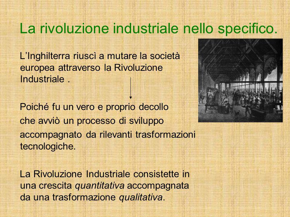 La rivoluzione industriale nello specifico.