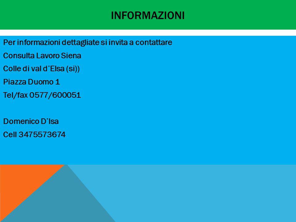 INFORMAZIONI Per informazioni dettagliate si invita a contattare Consulta Lavoro Siena Colle di val d'Elsa (si)) Piazza Duomo 1 Tel/fax 0577/600051 Do