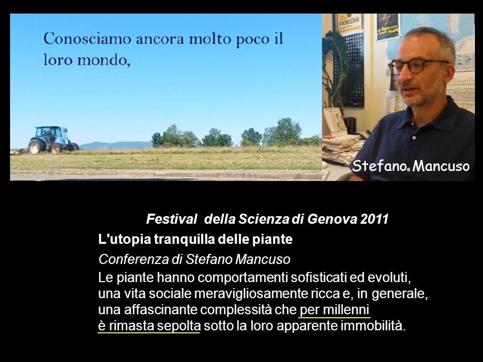Stefano Mancuso Festival della Scienza di Genova 2011 L'utopia tranquilla delle piante Conferenza di Stefano Mancuso Le piante hanno comportamenti sof
