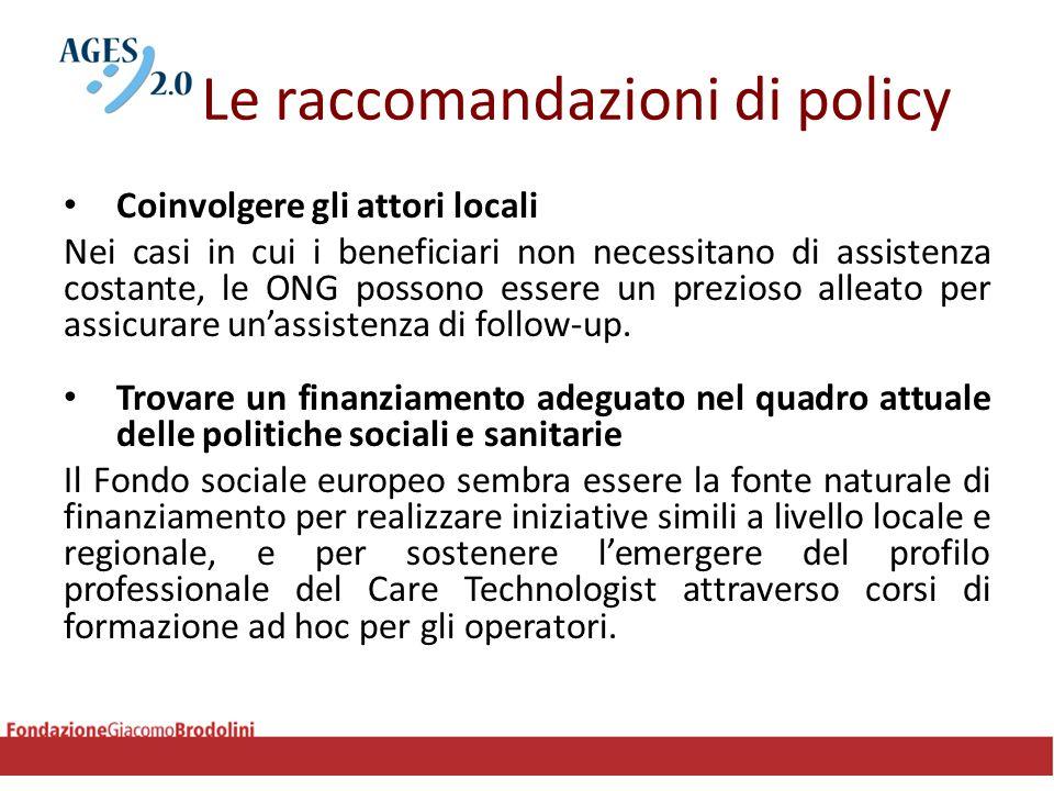 Le raccomandazioni di policy Coinvolgere gli attori locali Nei casi in cui i beneficiari non necessitano di assistenza costante, le ONG possono essere