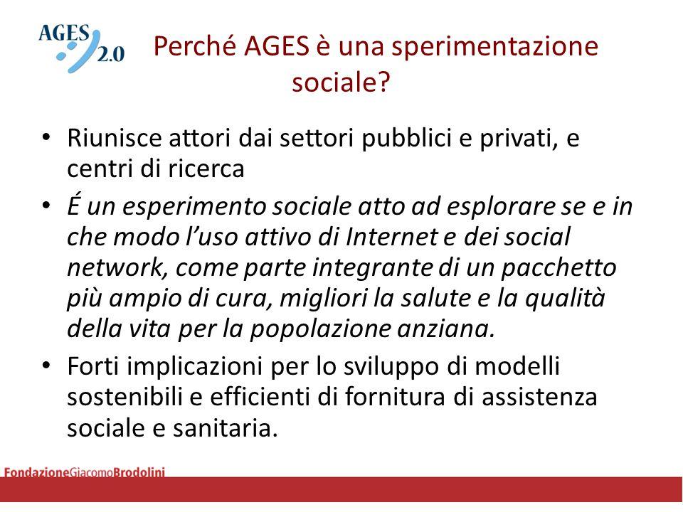 Perché AGES è una sperimentazione sociale? Riunisce attori dai settori pubblici e privati, e centri di ricerca É un esperimento sociale atto ad esplor