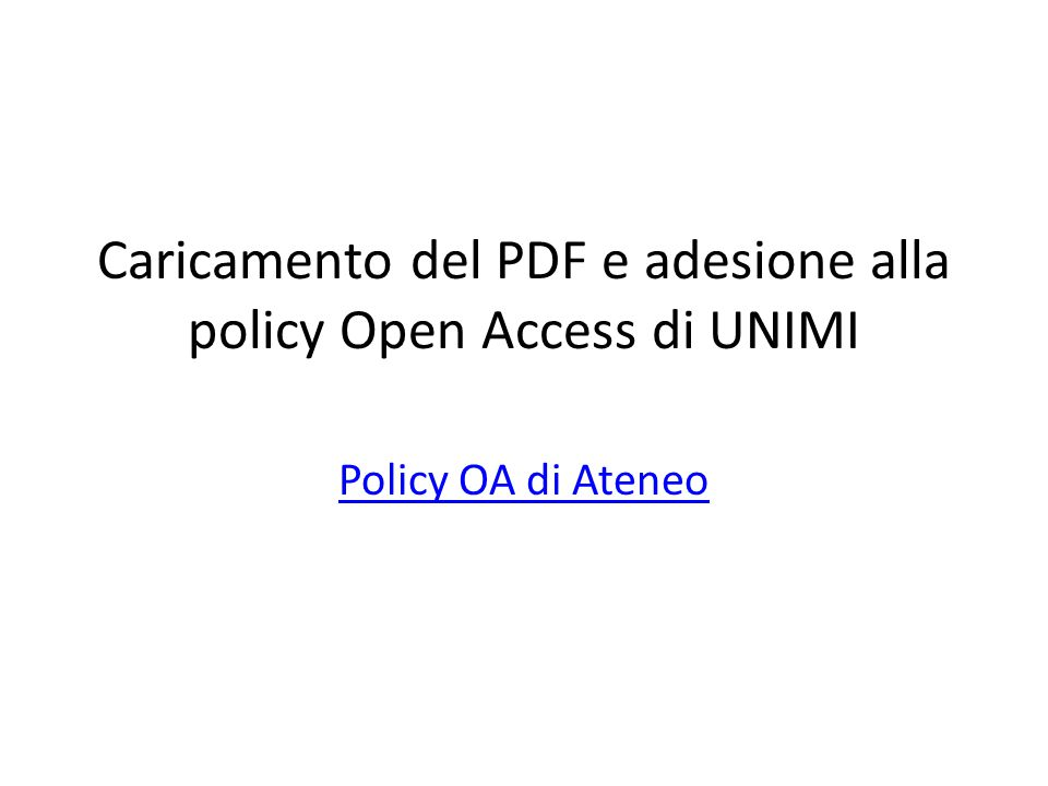 Caricamento del PDF e adesione alla policy Open Access di UNIMI Policy OA di Ateneo