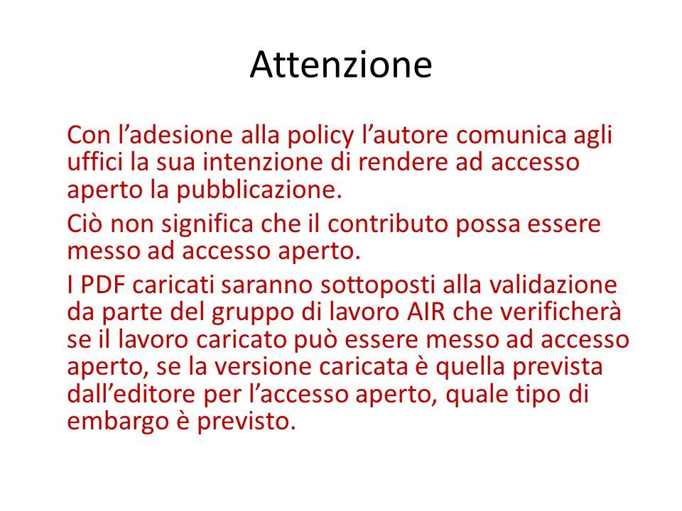 Attenzione Con l'adesione alla policy l'autore comunica agli uffici la sua intenzione di rendere ad accesso aperto la pubblicazione.