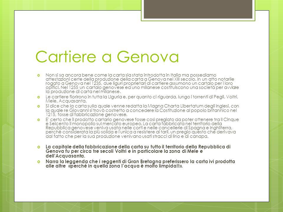 Cartiere a Genova  Non si sa ancora bene come la carta sia stata introdotta in Italia ma possediamo attestazioni certe della produzione della carta a Genova nel XIII secolo.