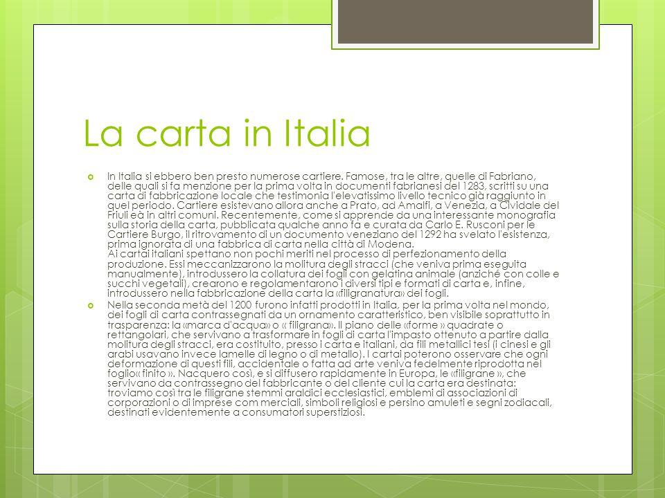 La carta in Italia  In Italia si ebbero ben presto numerose cartiere.