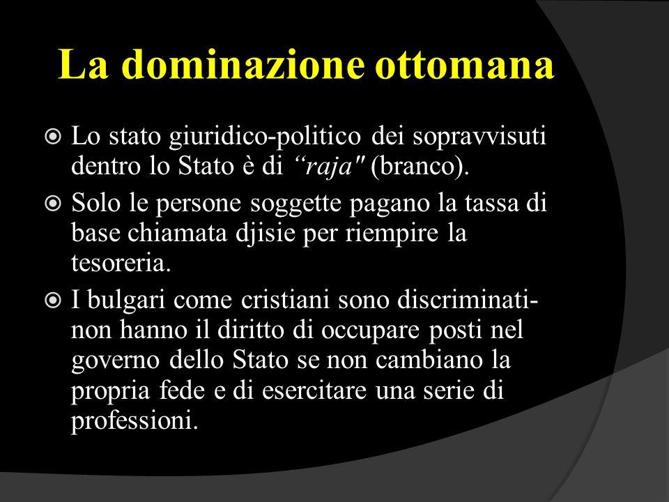 """La dominazione ottomana  Lo stato giuridico-politico dei sopravvisuti dentro lo Stato è di """"raja"""