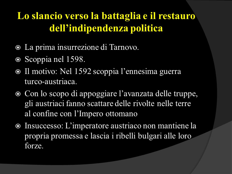 Lo slancio verso la battaglia e il restauro dell'indipendenza politica  La prima insurrezione di Tarnovo.  Scoppia nel 1598.  Il motivo: Nel 1592 s