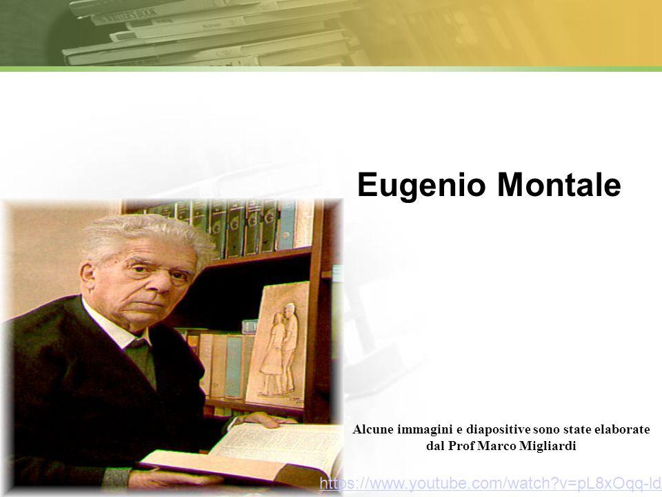 Eugenio Montale a Alcune immagini e diapositive sono state elaborate dal Prof Marco Migliardi https://www.youtube.com/watch?v=pL8xOqq-ldA