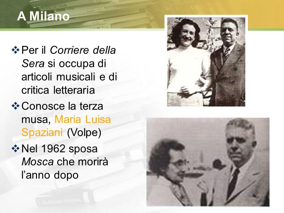 Il periodo bellico  Rimane senza lavoro dopo il licenziamento dal Vieusseux  Durante la Resistenza entra nel Partito d'Azione  Dal 1946 va a Milano al Corriere della Sera