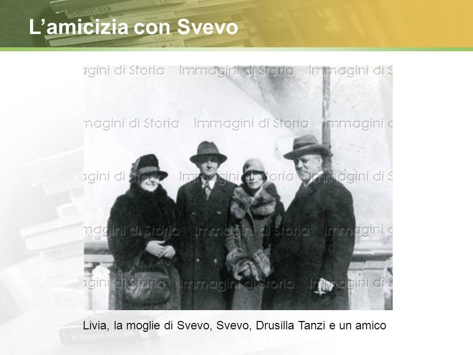 L'amicizia con Svevo Livia, la moglie di Svevo, Svevo, Drusilla Tanzi e un amico