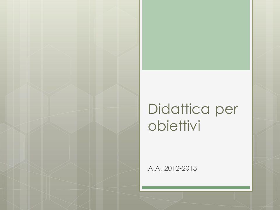 Didattica per obiettivi A.A. 2012-2013