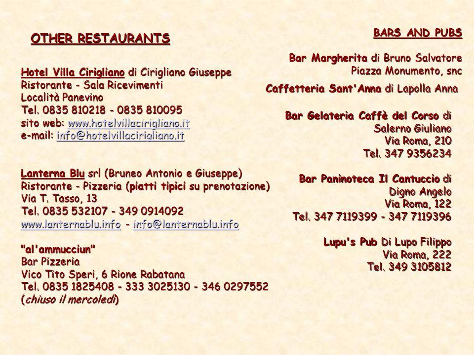 OTHER RESTAURANTS Hotel Villa Cirigliano di Cirigliano Giuseppe Ristorante - Sala Ricevimenti Località Panevino Tel. 0835 810218 - 0835 810095 sito we