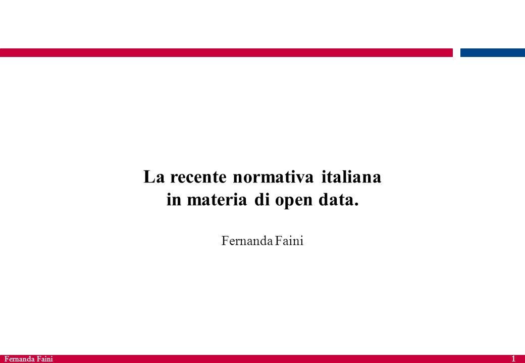 Fernanda Faini 1 La recente normativa italiana in materia di open data. Fernanda Faini