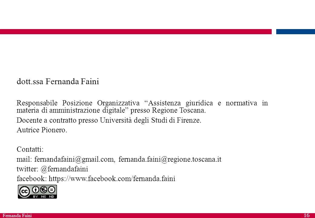 """Fernanda Faini 16 dott.ssa Fernanda Faini Responsabile Posizione Organizzativa """"Assistenza giuridica e normativa in materia di amministrazione digital"""