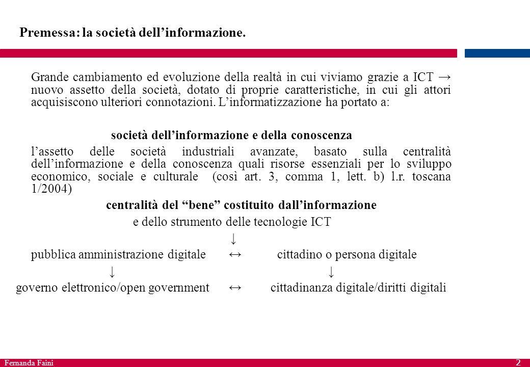 2 Premessa: la società dell'informazione. Grande cambiamento ed evoluzione della realtà in cui viviamo grazie a ICT → nuovo assetto della società, dot