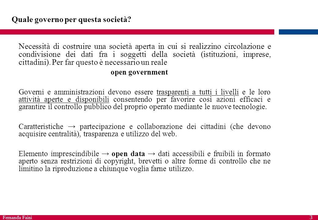 Fernanda Faini 3 Quale governo per questa società? Necessità di costruire una società aperta in cui si realizzino circolazione e condivisione dei dati