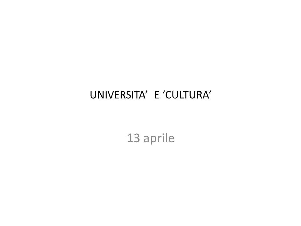 UNIVERSITA' E 'CULTURA' 13 aprile