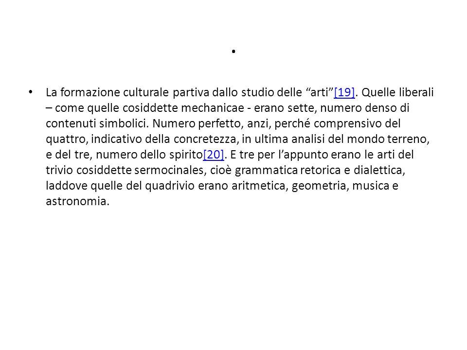 La formazione culturale partiva dallo studio delle arti [19].