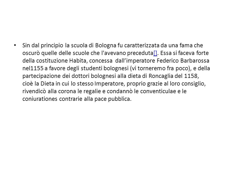 Sin dal principio la scuola di Bologna fu caratterizzata da una fama che oscurò quelle delle scuole che l avevano preceduta[].