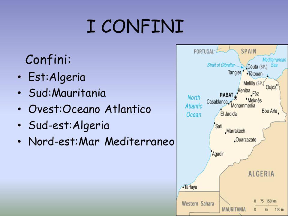 I CONFINI Confini: Est:Algeria Sud:Mauritania Ovest:Oceano Atlantico Sud-est:Algeria Nord-est:Mar Mediterraneo