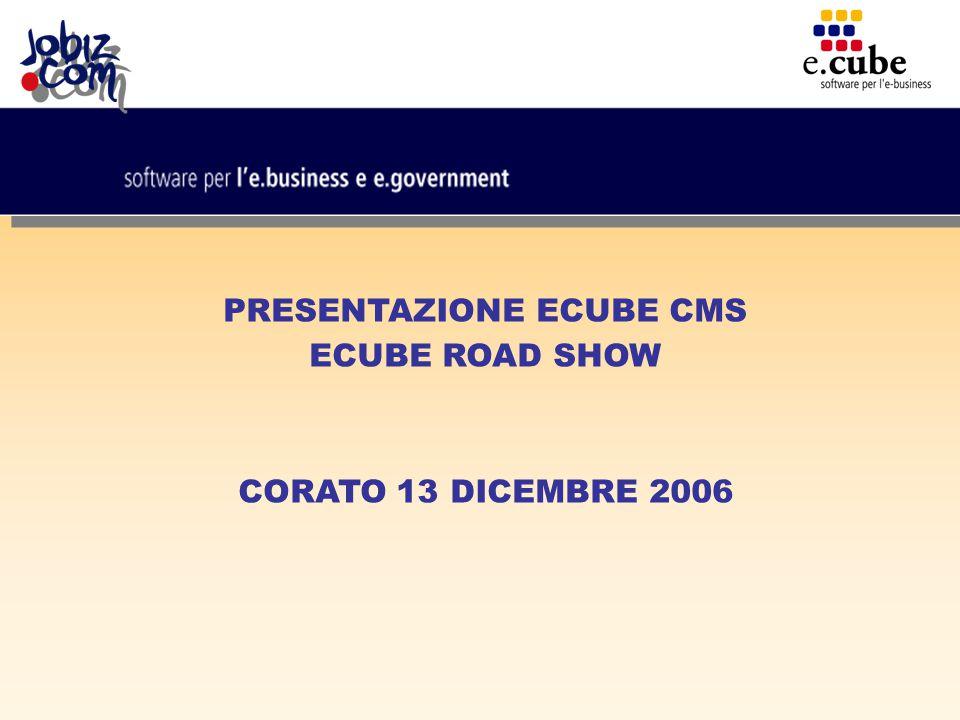 PRESENTAZIONE ECUBE CMS ECUBE ROAD SHOW CORATO 13 DICEMBRE 2006