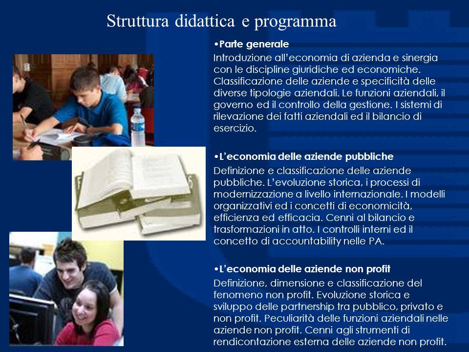 Struttura didattica e programma Parte generale Introduzione all'economia di azienda e sinergia con le discipline giuridiche ed economiche. Classificaz