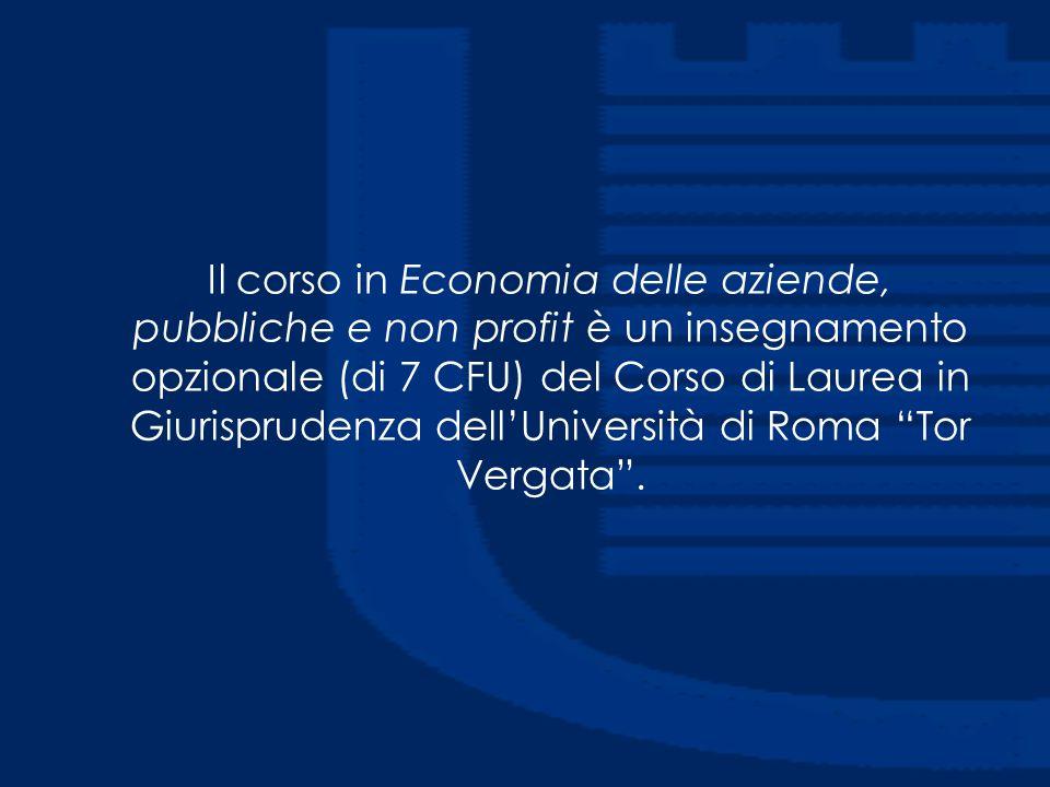Il corso in Economia delle aziende, pubbliche e non profit è un insegnamento opzionale (di 7 CFU) del Corso di Laurea in Giurisprudenza dell'Universit