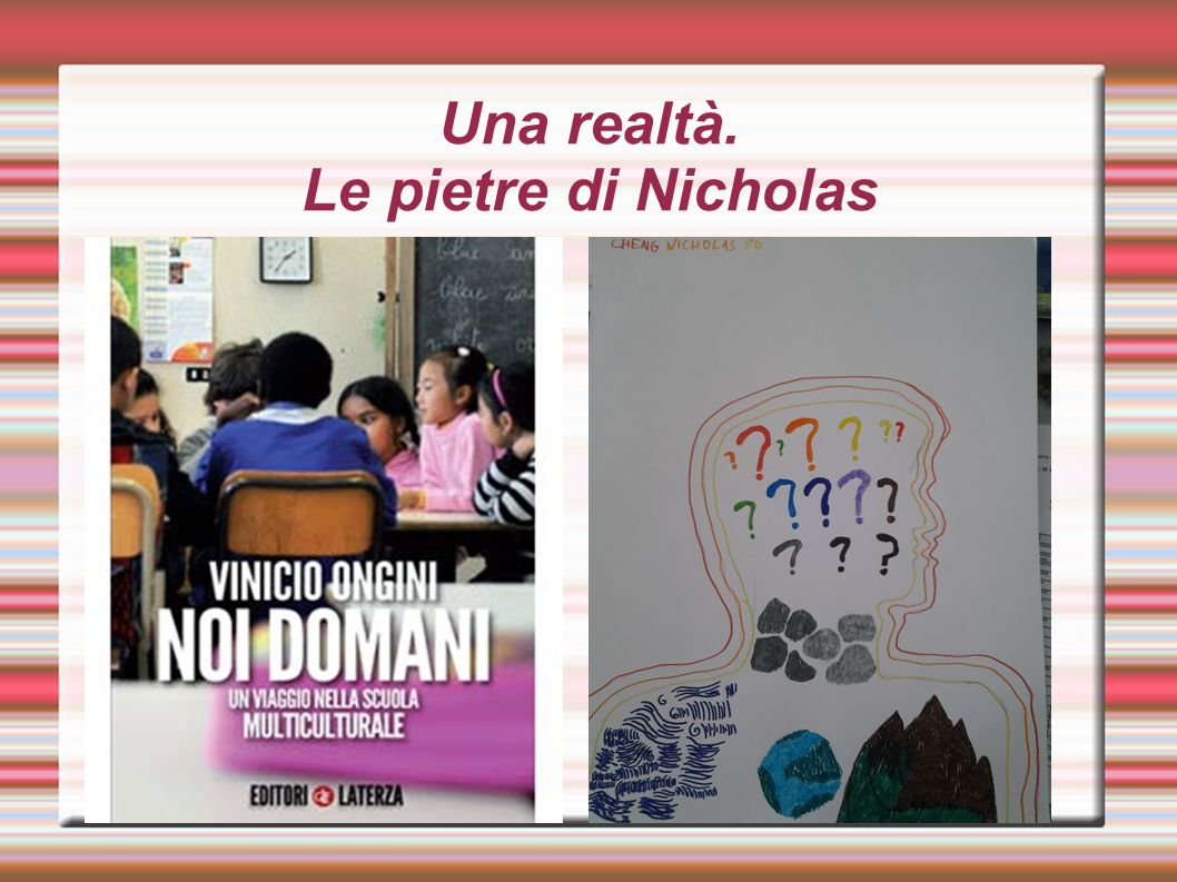 Una realtà. Le pietre di Nicholas