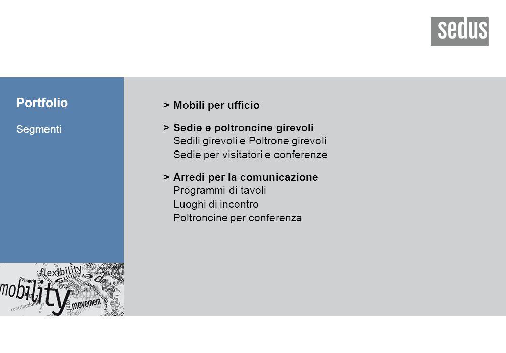 Portfolio Segmenti >Mobili per ufficio >Sedie e poltroncine girevoli Sedili girevoli e Poltrone girevoli Sedie per visitatori e conferenze >Arredi per la comunicazione Programmi di tavoli Luoghi di incontro Poltroncine per conferenza