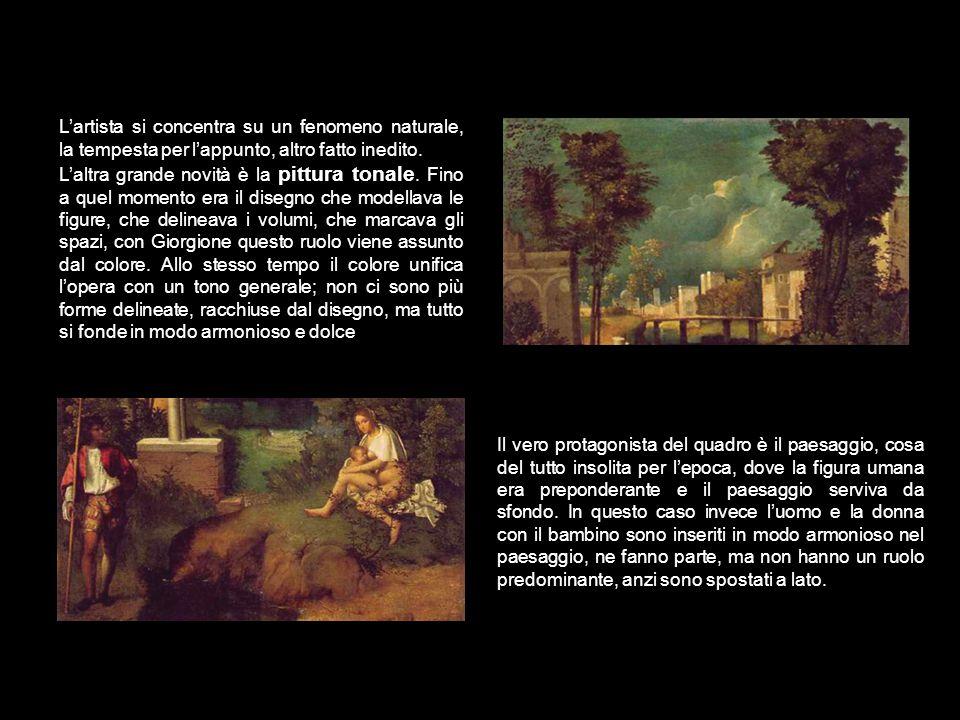 Nei tre filosofi Giorgione unisce il nuovo modulo monumentale della figura uma- na con lo spazio atmosferico della natura.