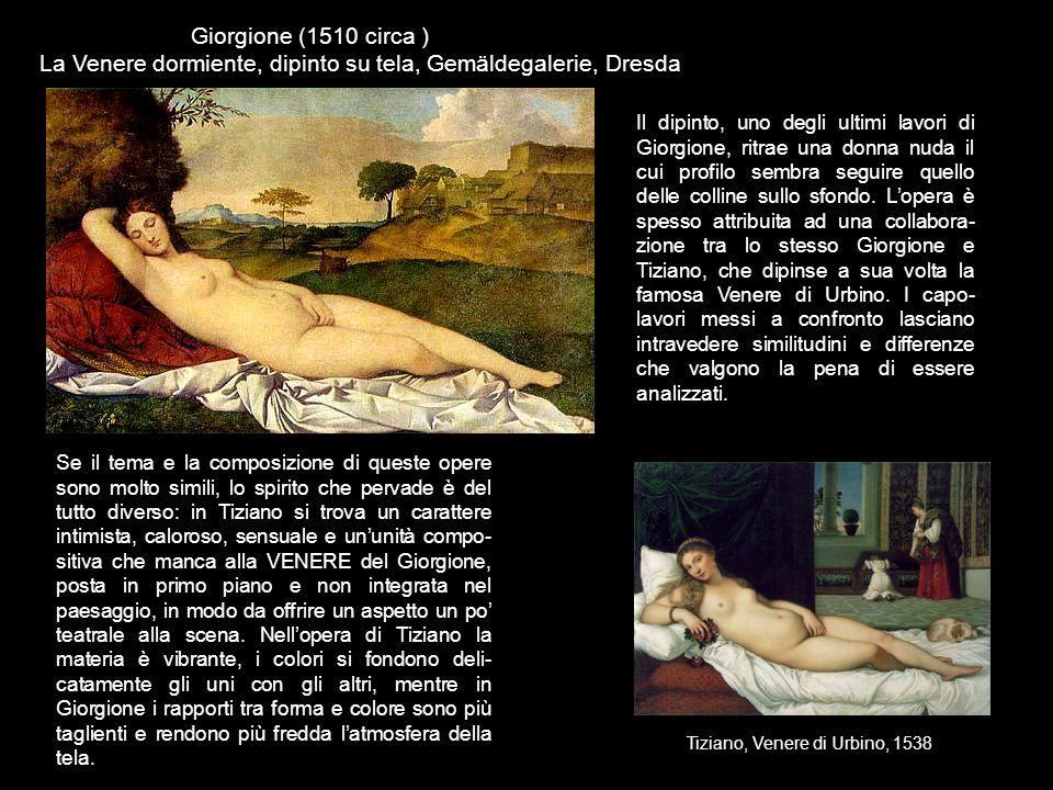 Giorgione (1510 circa ) La Venere dormiente, dipinto su tela, Gemäldegalerie, Dresda Il dipinto, uno degli ultimi lavori di Giorgione, ritrae una donn