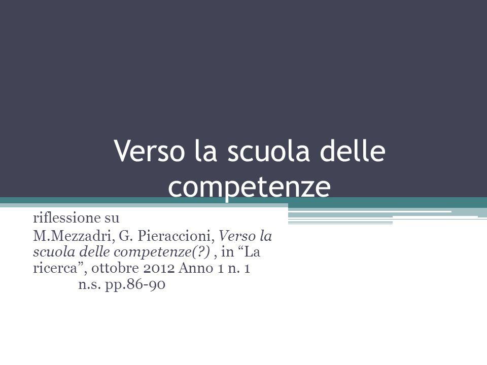 """Verso la scuola delle competenze riflessione su M.Mezzadri, G. Pieraccioni, Verso la scuola delle competenze(?), in """"La ricerca"""", ottobre 2012 Anno 1"""