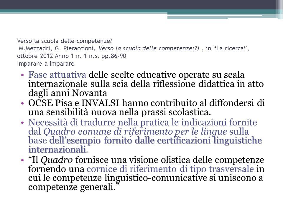 """Verso la scuola delle competenze? M.Mezzadri, G. Pieraccioni, Verso la scuola delle competenze(?), in """"La ricerca"""", ottobre 2012 Anno 1 n. 1 n.s. pp.8"""