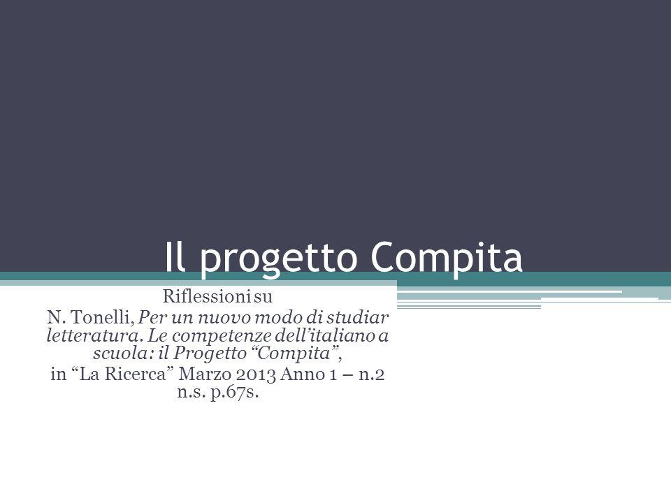 """Il progetto Compita Riflessioni su N. Tonelli, Per un nuovo modo di studiar letteratura. Le competenze dell'italiano a scuola: il Progetto """"Compita"""","""