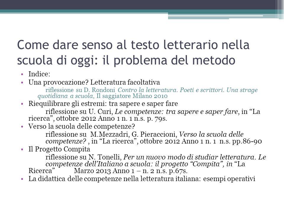 Come dare senso al testo letterario nella scuola di oggi: il problema del metodo Indice: Una provocazione? Letteratura facoltativa riflessione su D. R