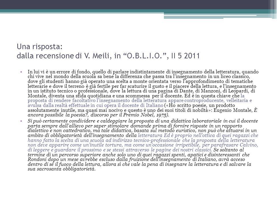 """Una risposta: dalla recensione di V. Meili, in """"O.B.L.I.O."""", II 5 2011 In lui vi è un errore di fondo, quello di parlare indistintamente di insegnamen"""