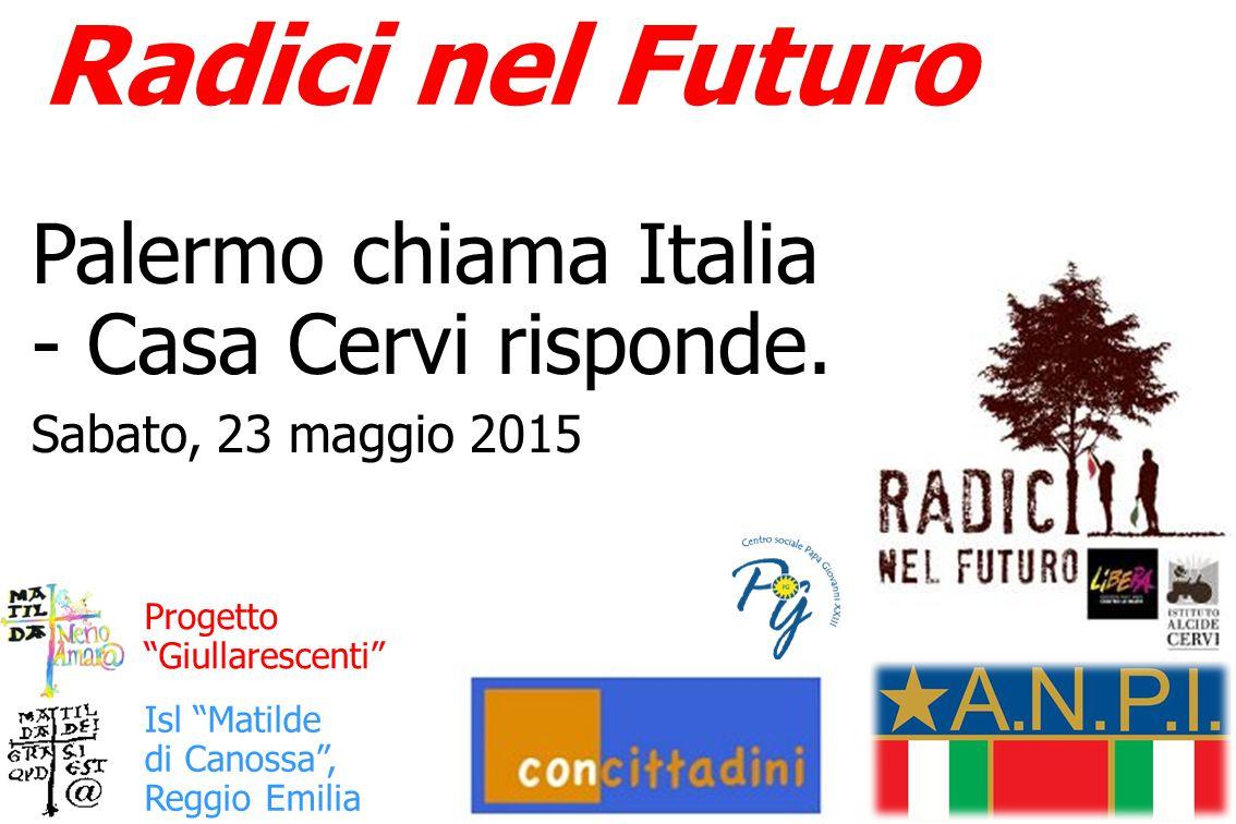 Radici nel Futuro Isl Matilde di Canossa , Reggio Emilia Progetto Giullarescenti Palermo chiama Italia - Casa Cervi risponde.
