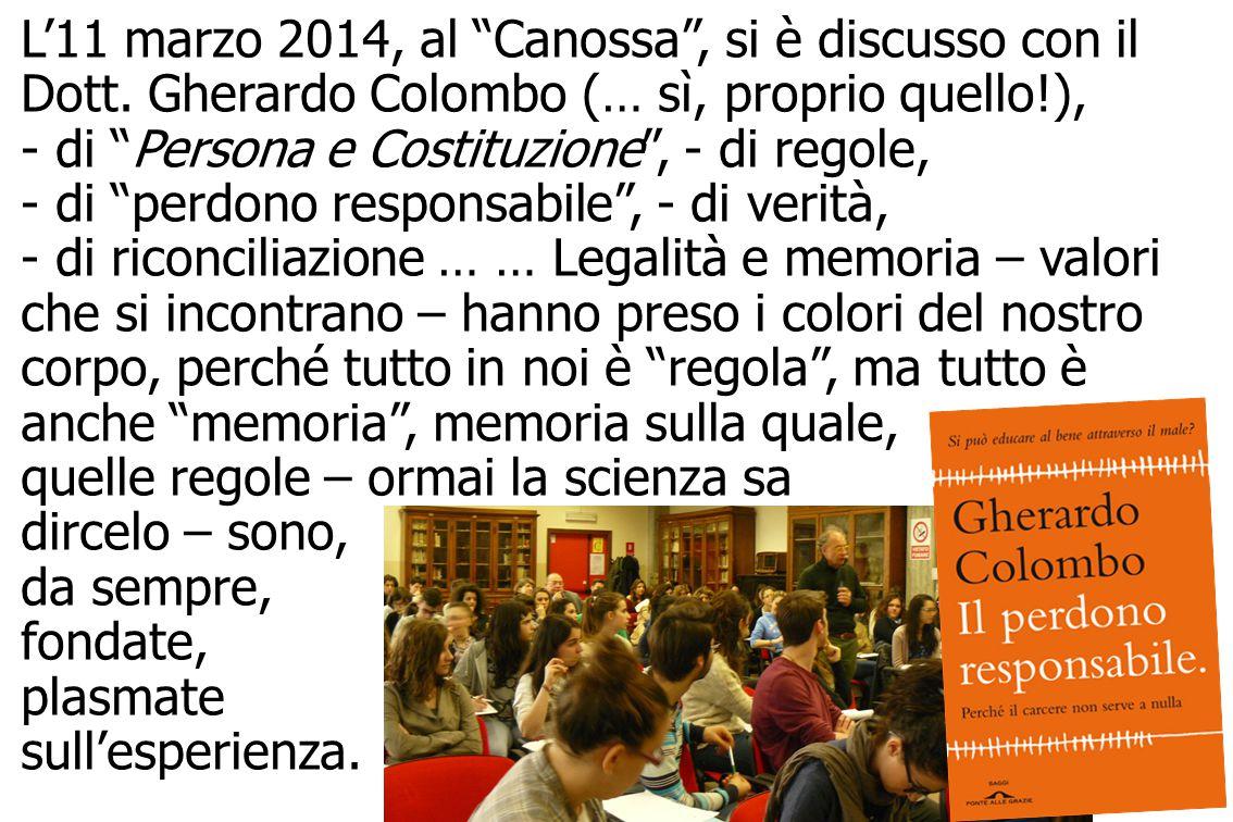/-14 Persona e Costituzione L'11 marzo 2014, al Canossa , si è discusso con il Dott.