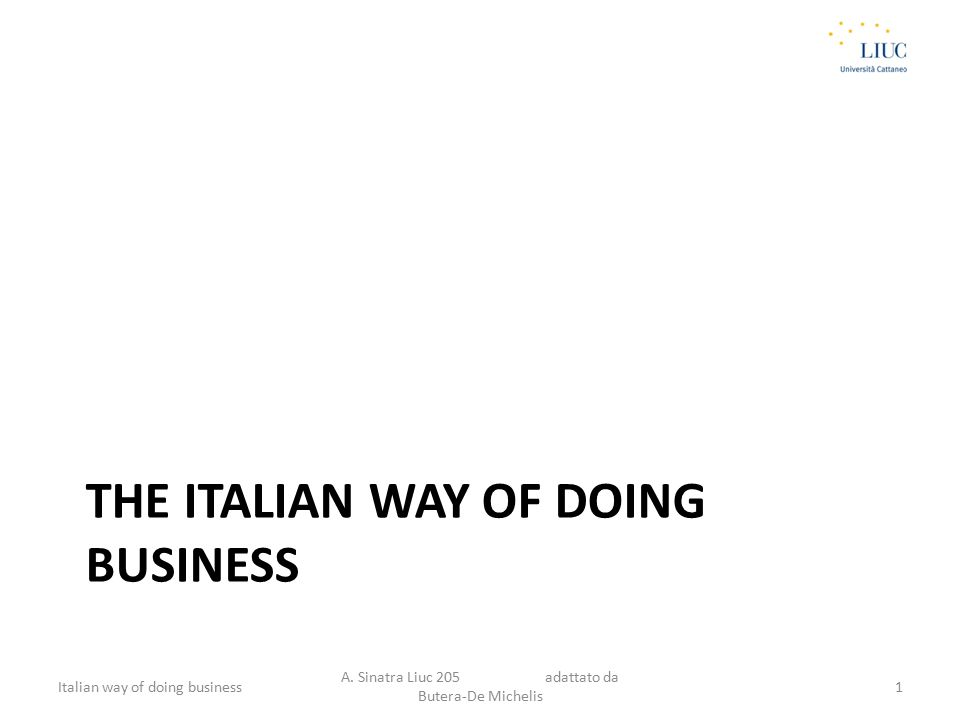 THE ITALIAN WAY OF DOING BUSINESS Italian way of doing business A.